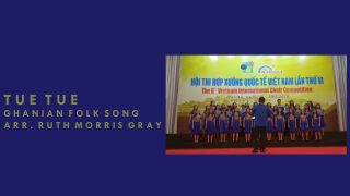 Tue-tue – 6th Vietnam International Choir Competition